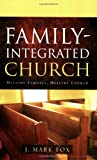 Family-Integrated Church, J. Mark Fox, 1600343147