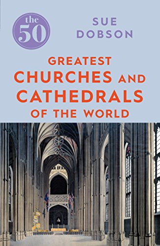 The 50 Greatest Churches and Cathedrals