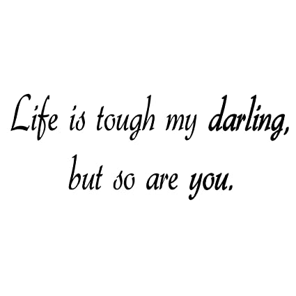 VWAQ Life Is Tough My Darling, But So Are You Vinyl Wall Art Decal  Inspirational Quotes -18093 (11\