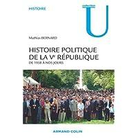 Histoire politique de la Ve République - De 1958 à nos jours