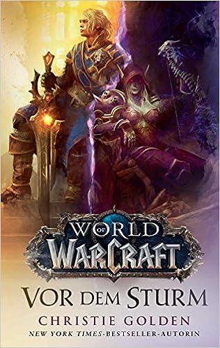 World Of Warcraft Vor Dem Sturm Amazonde Christie Golden