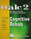 Cognitive Rehab: WALC 2 Workbook of Activities for Language and Cognition