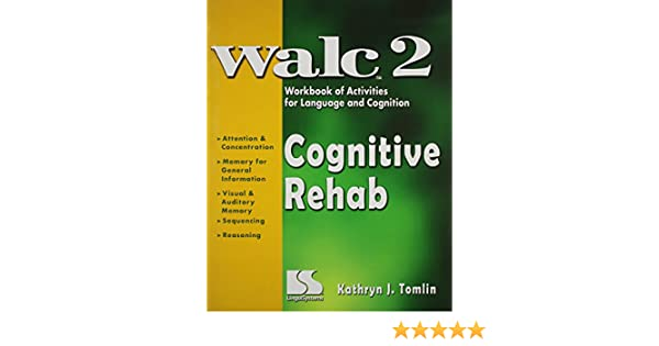 Cognitive Rehab: WALC 2 Workbook of Activities for Language and ...