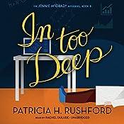 In Too Deep: The Jennie McGrady Mysteries, Book 8 | Patricia H. Rushford