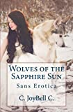 Wolves of the Sapphire Sun, C. JoyBell C., 1495901920