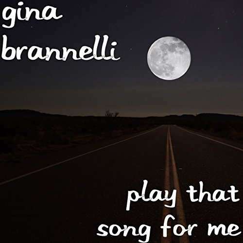 amazon com play that song for me gina brannelli mp3 downloads