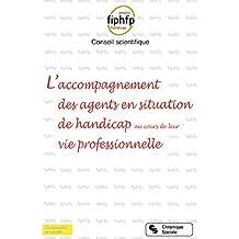 L'accompagnement des agents en situation de handicap au cours de leur vie professionnelle (Comprendre la société)