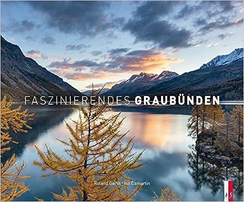 Faszinierendes Graubuenden (Fotografie)