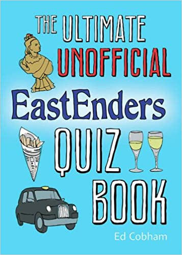 The Ultimate Unofficial Eastenders Quiz Book: ed Cobham