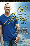 60 Days For Jesus, Volume 2: Understanding Christ Better, Two Months at a Time