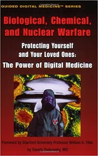 Book Biological, Chemical, and Nuclear Warfare: Protecting Yourself and Your Loved Ones: The Power of Digital Medicine (Guided Digital Medicine Series) by Yurkovsky, Savely (2002)