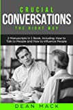 Crucial Conversations: The Right Way - Bundle - The Only 2 Books You Need to Master Difficult Conversations, Crucial Confrontations and Conversation ... Today (Social Skills Best Seller) (Volume 12)