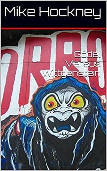 Gödel Versus Wittgenstein (The God Series Book 29) by [Hockney, Mike]