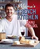 Front cover for the book Manu's French kitchen by Manu Feildel