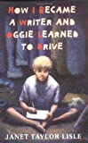 How I Became a Writer and Oggie Learned to Drive, Janet Taylor Lisle, 0399233946