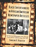 Black Entertainers in African American Newspaper Articles, Charlene B. Regester, 0786424958