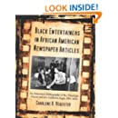 Black Entertainers in African American Newspaper Articles: V2 An Annotated Bibliography of the Pittsburgh Courier & the California Eagle, 1914-1950 (Black Entertainers in African American Newspapers)