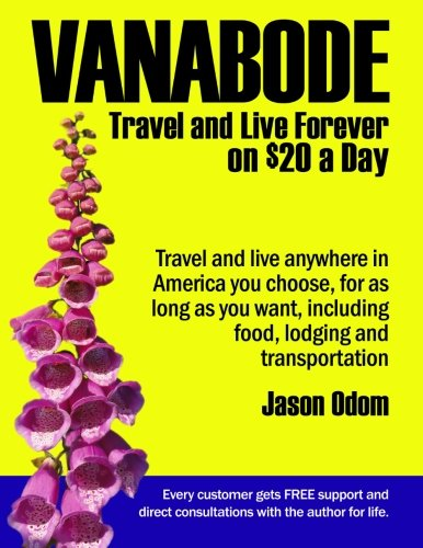 Vanabode: travel and live forever on $20 a day [Jason Odom] (Tapa Blanda)