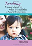 Teaching Young Children with Disabilities in Natural Environments, Second Edition, Mary Jo Noonan and Linda McCormick, 1598572563