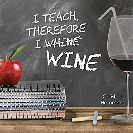 I Teach, Therefore I Wine