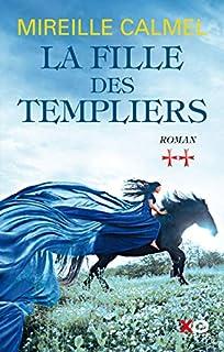 La fille des Templiers 02, Calmel, Mireille
