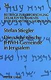 Die Nachexilische JHWH-Gemeinde in Jerusalem 9783631458990