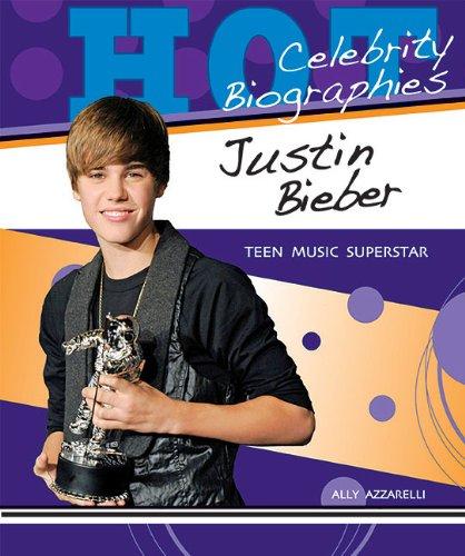 Justin Bieber: Teen Music Superstar (Hot Celebrity Biographies) ebook