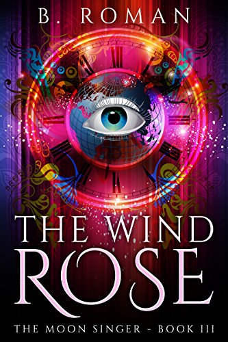 Book: The Wind Rose (The Moon Singer Book 3) by B. Roman