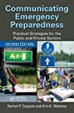 img - for Communicating Emergency Preparedness: Practical Strategies for the Public and Private Sectors, Second Edition book / textbook / text book