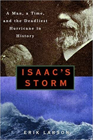image for Isaac's Storm : A Man, a Time, and the Deadliest Hurricane in History by Erik Larson (1999-08-24)