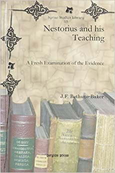 Nestorius and his Teaching (Syriac Studies Library)