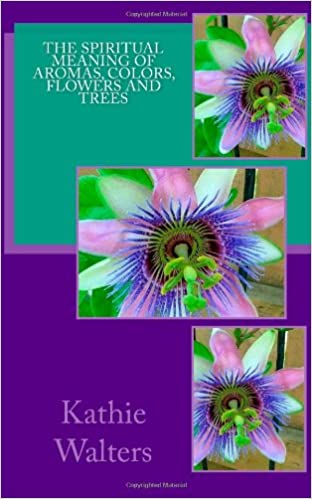 The Spiritual Meaning of Aromas, Colors, Flowers and Trees