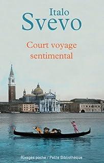 Court voyage sentimental : et autres textes, Svevo, Italo