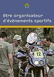 Etre organisateur en évenementiel sportif