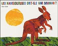Les kangourous ont-ils une maman ? par Eric Carle