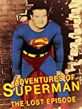 Adventures Of Superman 'The Lost Episode'