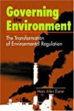 img - for Governing the Environment: The Transformation of Environmental Regulation book / textbook / text book