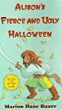 Alison's Fierce and Ugly Halloween, Marion Dane Bauer, 0786812117