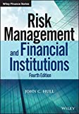 Risk Management and Financial Institutions (Wiley Finance) 4th Edition