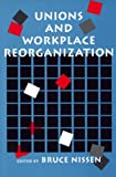 Unions and Workplace Reorganization, , 0814328857