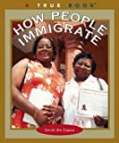 How People Immigrate, Sarah De Capua, 0516227998