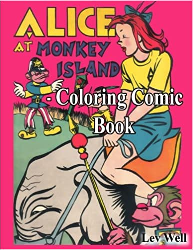 Alice At Monkey Island - Coloring Comic Book: Lev Well ...