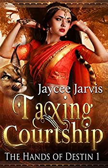 Taxing Courtship (The Hands of Destin Book 1) by [Jarvis, Jaycee]