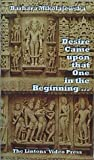 Desire Came upon That One in the Beginning. . . : Creation Hymns of the Rig Veda, Mikolajewska, Barbara, 0965952916