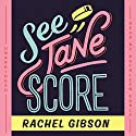 See Jane Score: The Chinooks Hockey Team, Book 2 Audiobook by Rachel Gibson Narrated by Kathleen Early