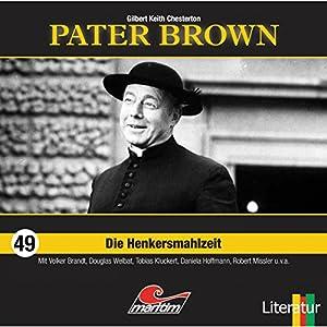 Die Henkersmahlzeit (Pater Brown 49) Hörspiel
