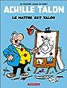 Achille Talon, tome 45 : Le maître est Talon par Greg