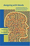 img - for Designing with Blends: Conceptual Foundations of Human-Computer Interaction and Software Engineering (MIT Press) book / textbook / text book