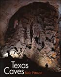 Texas Caves, Blair Pittman, 0890968993