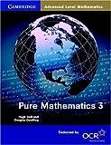 Pure Mathematics 3 (Cambridge Advanced Level Mathematics for OCR)